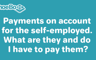 Payments on account for the self-employed – What are they and do I have to pay them?
