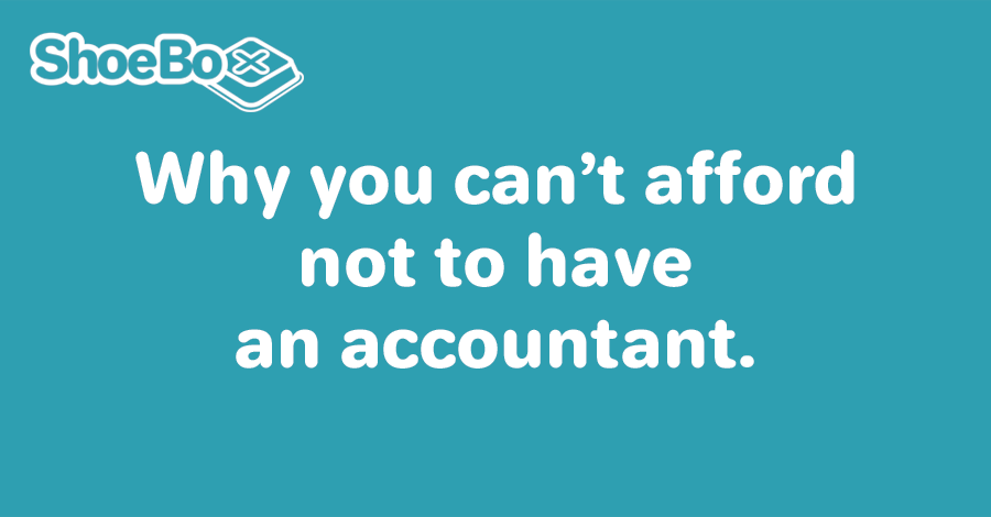 Why you can't afford not to have an accountant