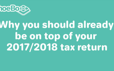 Why you should already be on top of your 2017/2018 tax return